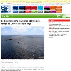 Le Brésil suspend toutes les activités de forage de Chevron dans le pays