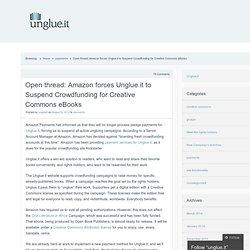 Open thread: Amazon forces Unglue.it to Suspend Crowdfunding for Creative Commons eBooks « unglue.it