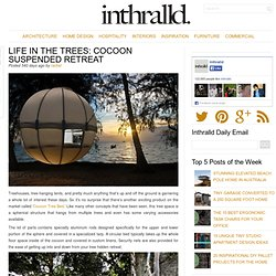 Life In The Trees: Cocoon Suspended Retreat