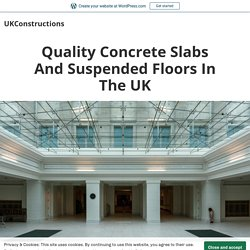 Quality Concrete Slabs And Suspended Floors In The UK – UKConstructions