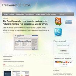The Great Suspender : une extension pratique pour réduire la mémoire vive occupée par Google Chrome