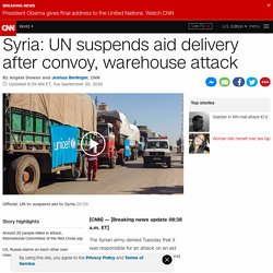 Syria: UN suspends aid delivery after convoy, warehouse attack