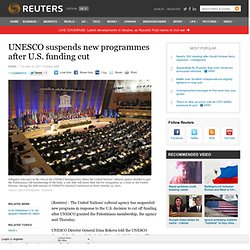 UNESCO suspends new programmes after U.S. funding cut