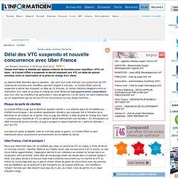 Délai des VTC suspendu et nouvelle concurrence avec Uber France