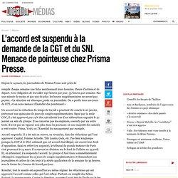 L'accord est suspendu à la demande de la CGT et du SNJ. Menace de pointeuse chez Prisma Presse.