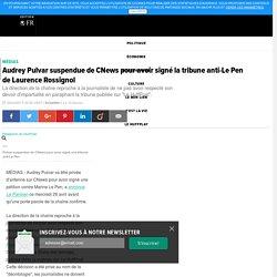 Audrey Pulvar suspendue de CNews pour avoir signé la tribune anti-Le Pen deLaurence Rossignol