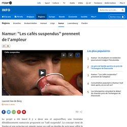 """Namur: """"Les cafés suspendus"""" prennent de l'ampleur"""
