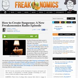 How to Create Suspense: A New Freakonomics Radio Episode