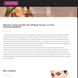 Lifting facial cu fire de suspensie bioresorbabile - Dr. Marek