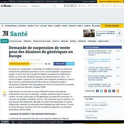 Demande de suspension de vente pour des dizaines de génériques en Europe