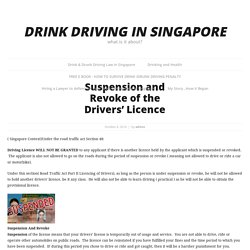 Suspension and Revoke of the Drivers' Licence – Drink Driving in Singapore