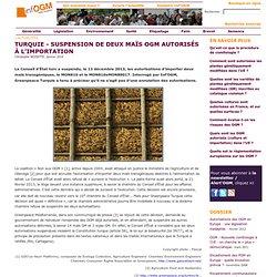 TURQUIE - Suspension de deux maïs OGM autorisés à l'importation