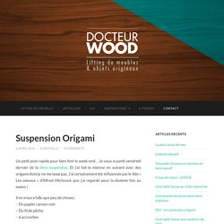 Suspension Origami - Docteur Wood