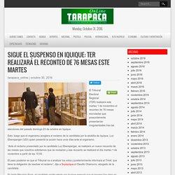 Sigue el suspenso en Iquique: TER realizará el reconteo de 76 mesas este martes – Tarapaca Online – La Verdadera Noticia del Norte de Chile
