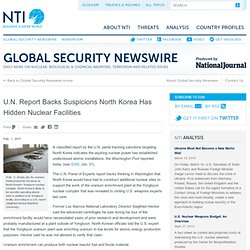Global Security Newswire - U.N. Report Backs Suspicions North Korea Has Hidden Nuclear Facilities