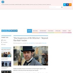 'The Suspicions of Mr Whicher': 'Beyond The Pale' trailer - CultBox