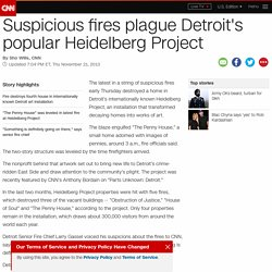 Suspicious fires plague Detroit's popular Heidelberg Project
