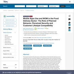 SUSTAINABILITY 22/05/20 Mobile Apps Use and WOM in the Food Delivery Sector: The Role of Planned Behavior, Perceived Security and Customer Lifestyle Compatibility