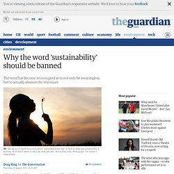 Why the word 'sustainability' should be banned
