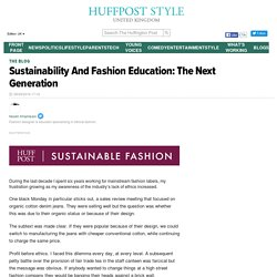 Sustainability And Fashion Education: The Next Generation