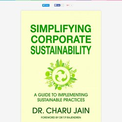 SIMPLIFYING CORPORATE SUSTAINABILITY :A Guide To Implementing Sustainable Practices