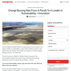 Burning Man Board: Change Burning Man From A Pariah To A Leader In Sustainability + Innovation