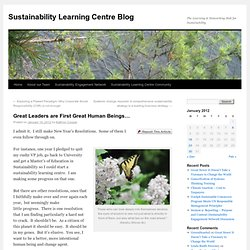 Great Leaders are First Great Human Beings… | Sustainability Learning Centre Blog