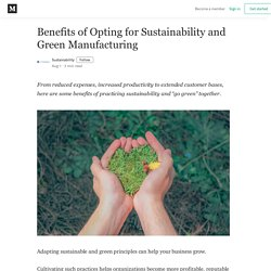 Benefits of Opting for Sustainability and Green Manufacturing