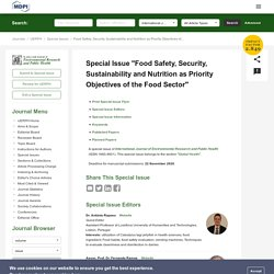 Special Issue : Food Safety, Security, Sustainability and Nutrition as Priority Objectives of the Food Sector