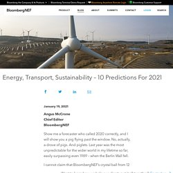 Energy, Transport, Sustainability – 10 Predictions For 2021