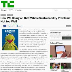 How We Doing on that Whole Sustainability Problem? Not too Well