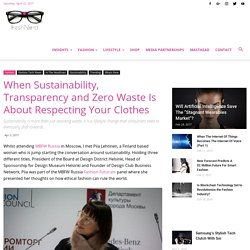 When Sustainability, Transparency and Zero Waste Is About Respecting Your Clothes