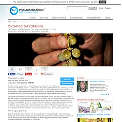 Organic Gardening Courses: Learn How to Go Green with Your Garden | MyGardenSchool