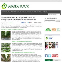 Digest: Vertical Farming Startups Seek Profit by Bringing Sustainable Agriculture to Cities