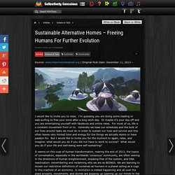 Sustainable Alternative Homes - Freeing Humans For Further Evolution