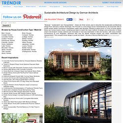 Sustainable Architectural Design by German Architects