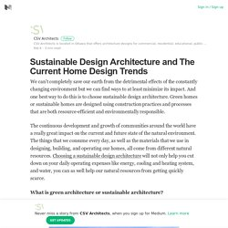 Sustainable Design Architecture and The Current Home Design Trends