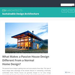 What Makes a Passive House Design Different From a Normal Home Design? – Sustainable Design Architecture