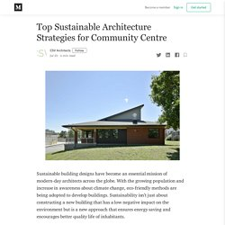 Top Sustainable Architecture Strategies for Community Centre