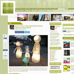 Sarah Turner's Recycled Bottle Family Lights Up Nottingham