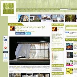 Solar Harvesting Textiles Energize 'Soft House'