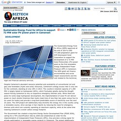 Sustainable Energy Fund for Africa to support 72 MW solar PV power plant in Cameroon