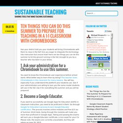 Ten Things You Can Do This Summer To Prepare For Teaching In A 1:1 Classroom With Chromebooks