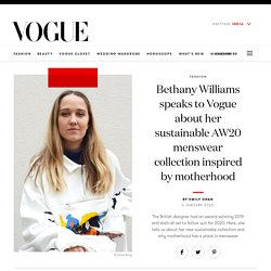 Bethany Williams speaks to Vogue about her sustainable AW20 menswear collection inspired by motherhood