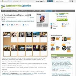 6 Trending Urbanist Themes for 2012