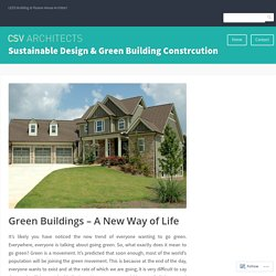 Green Buildings – A New Way of Life – Sustainable Design & Green Building Constrcution