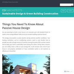 Things You Need To Know About Passive House Design – Sustainable Design & Green Building Constrcution