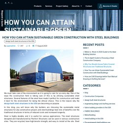 How You can Attain Sustainable Green Construction with Steel Buildings - Pavilion Structures.