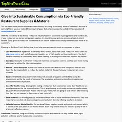 Give into Sustainable Consumption via Eco-Friendly Restaurant Supplies &Material