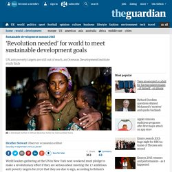 'Revolution needed' for world to meet sustainable development goals